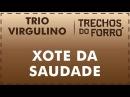 Xote da saudade - Trio Virgulino