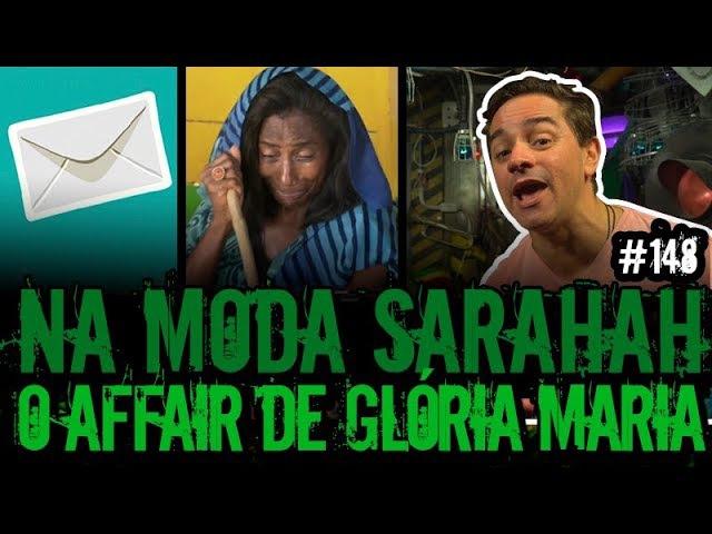 SARAHAH GLÓRIA MARIA JÁ DEU 300 | Plantão do Vilela | 148