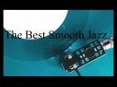 The Best Smooth Jazz