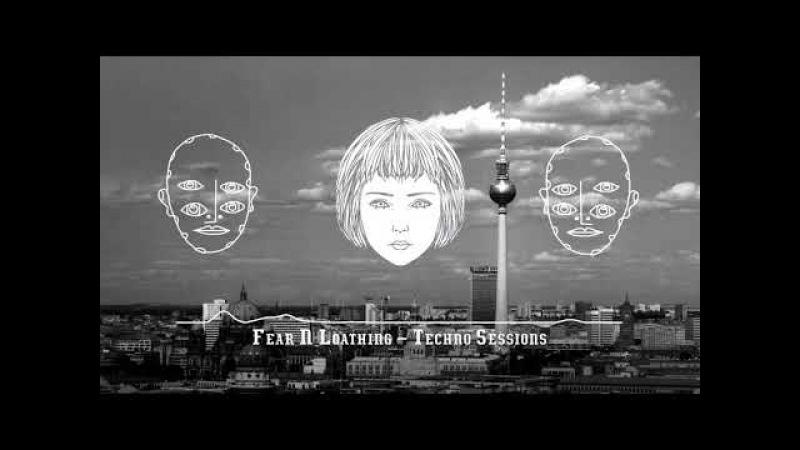 German Underground Techno 2018   Dark Hard   Fear Loathing in Berlin