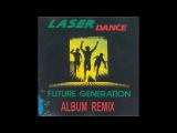 Laserdance - Future Generation Album Remix (By SpaceMouse) 2018