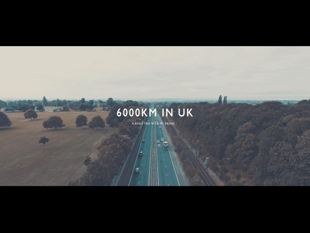 6000km in UK   Epic Drone in 4K