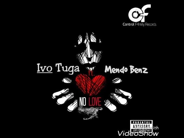 Ivo Tuga - No Love ft. Mendo Benz (Prod. Ivo Tuga)