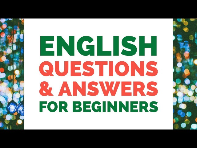 Learn English Questions Answers for Beginners - English Conversation