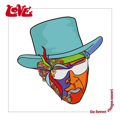 Love альбом The Forever Changes Concert (Live)