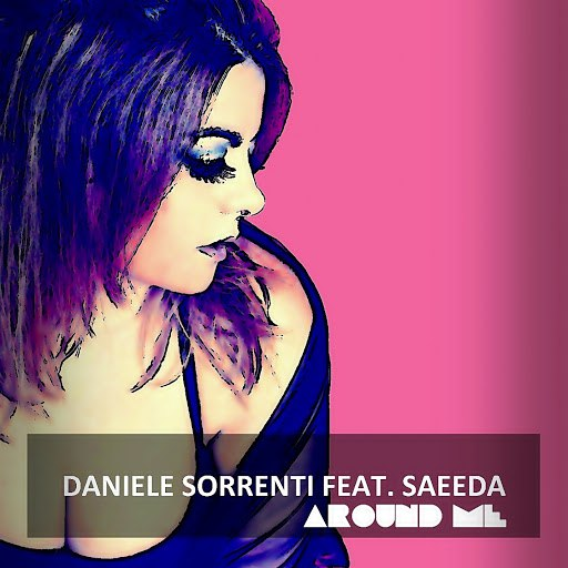 Daniele Sorrenti альбом Around Me (feat. Saeeda)