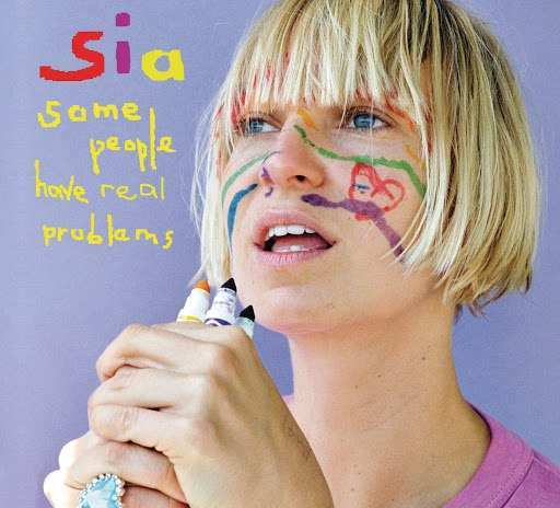 Sia альбом Some People Have REAL Problems (International Digital)