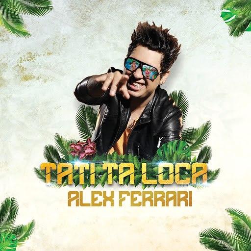 Alex Ferrari альбом Tati Ta Loca