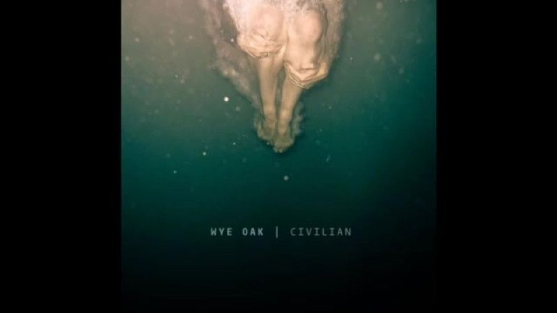 Wye_Oak_Civilian[Convert2mp3]