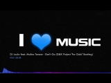 DJ Layla feat. Malina Tanase - Dont Go (GK Project For Gabi Bootl