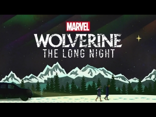 "Marvel's ""Wolverine_ The Long Night"" - Скоро"