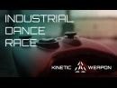 Industrial Dance Race ☣ Kinetic Weapon ☣