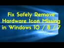 Fix Safely Remove Hardware Icon Missing in Windows 10 8 7