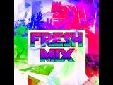 DJ Alex Mega - Fresh Mix vol.2 - 2017