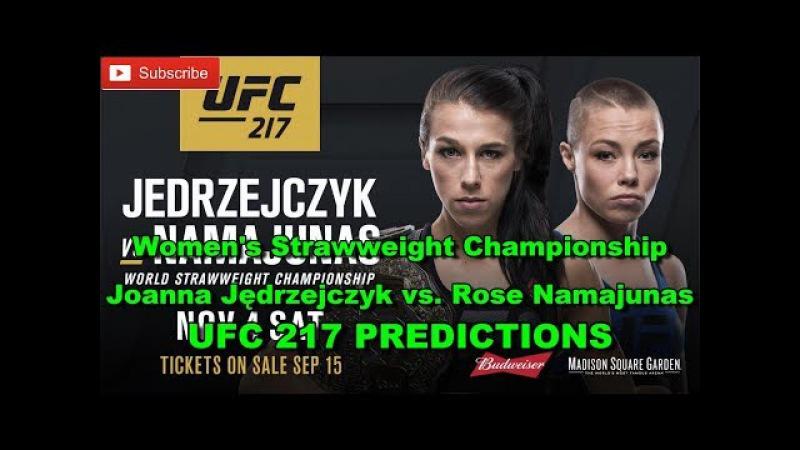 UFC 217 Women's Strawweight Championship Joanna Jędrzejczyk vs. Rose Namajunas Predictions