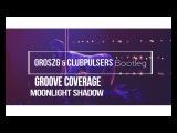 Groove Coverage - Moonlight Shadow (OroszG & ClubPulsers Bootleg )[2018]