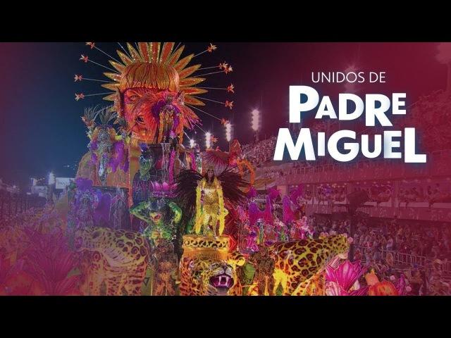 Unidos de Padre Miguel 2018 - Desfile Completo