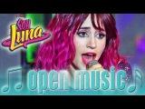 SOY LUNA - Pop-Romanze vs. Electro-Hymne (Open Music) Disney Channel Songs