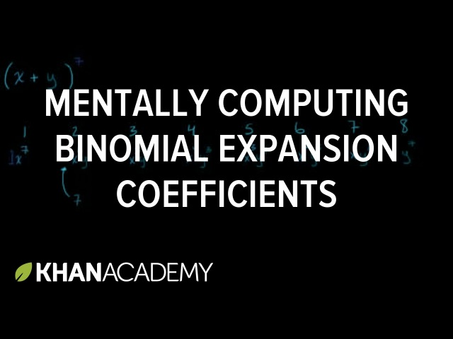 Algorithm for mentally computing binomial expansion coefficients | Algebra II | Khan Academy