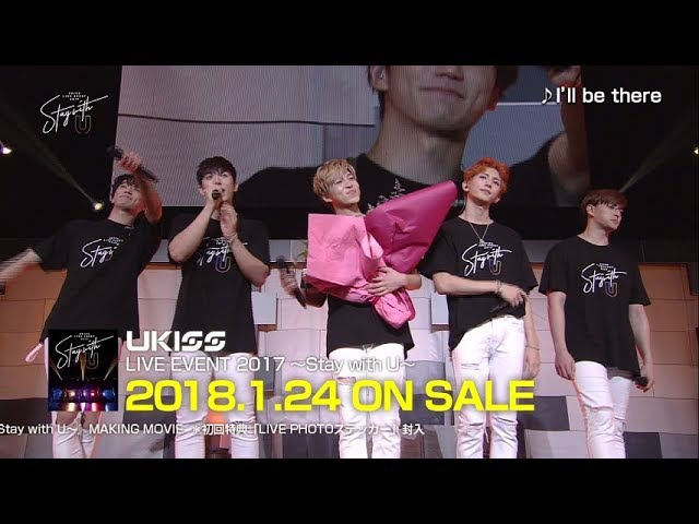 U-KISS LIVE EVENT 2017 ~Stay with U~(Digest Movie) 29.12.17