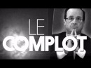 François Hollande Le Complot