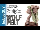 HobbyGUY 08: How to Sculpt Wolf Pelt (Body/Head) - Tutorial