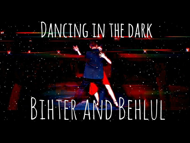 Bihter Behlul ✨ Dancing In the Dark