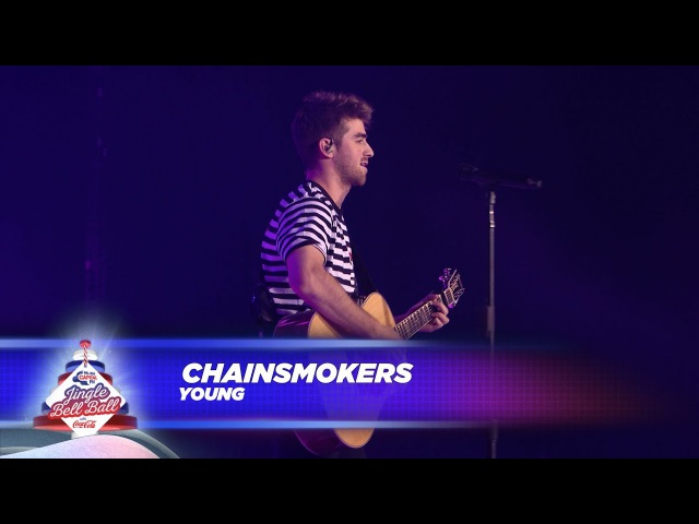 Chainsmokers - Young (Live At Capitals Jingle Bell Ball 2017)