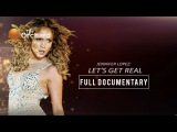 J. Lo Let's Get Real (FULL DOCUMENTARY)