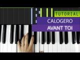 Calogero - Avant Toi - Piano Tutorial Cover