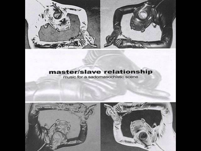 Master/Slave Relationship – Music For A Sadomasochistic Scene