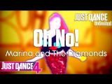 Just Dance Unlimited | Oh No! - Marina and The Diamonds | Just Dance 4 [60FPS]