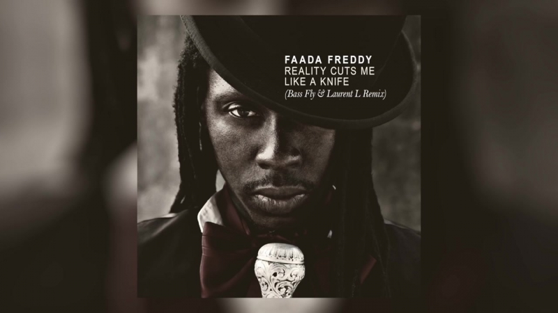 Faada Freddy - Reality Cuts Me Like a Knife (Bass Fly Laurent L Remix)