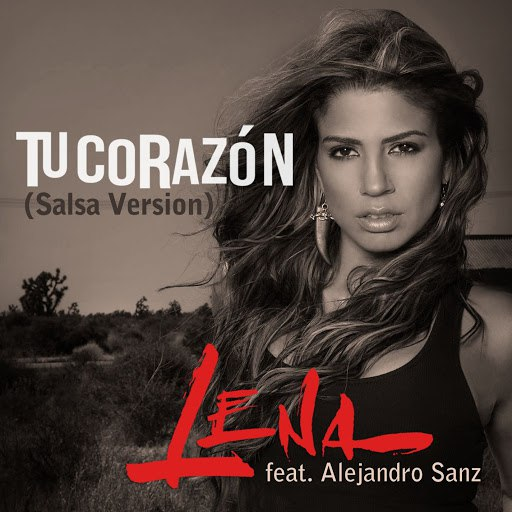 Lena альбом Tu Corazon (feat. Alejandro Sanz (Salsa Version))