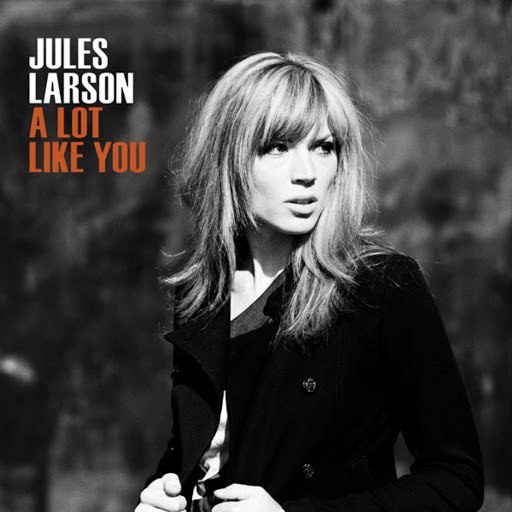 Jules Larson альбом A Lot Like You