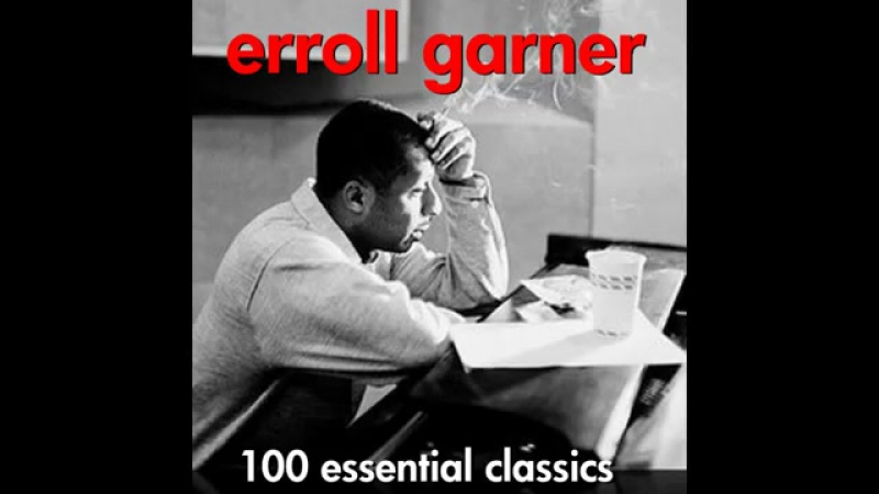 Erroll Garner - Exactly Like You