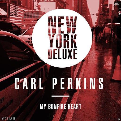 Carl Perkins альбом My Bonfire Heart