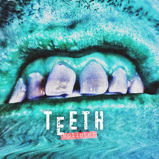 Teeth альбом Splinter