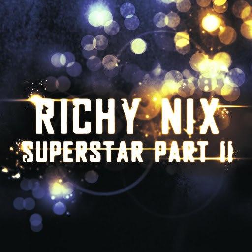 Richy Nix альбом Superstar (Part 2)
