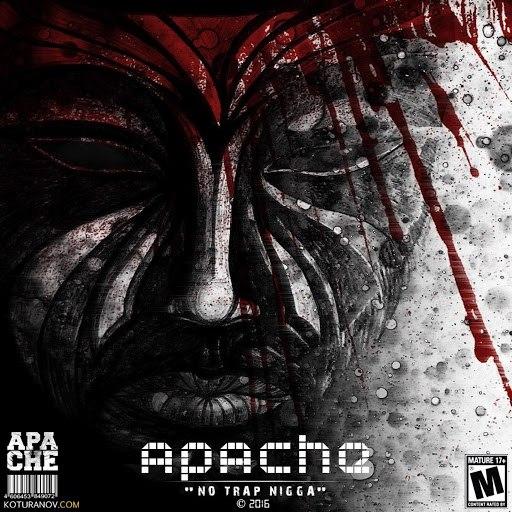 Apache альбом No Trap Nigga