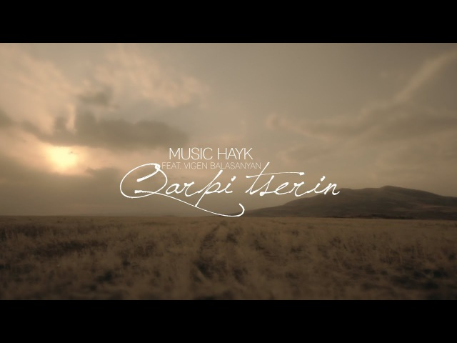 Music Hayk feat. Vigen Balasanyan - Քարփի ծերին (Teaser)