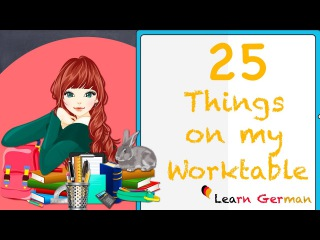 Learn German | German for daily use | 25 Things on my worktable