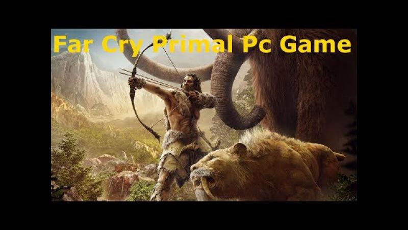 Прохождение FAR CRY PRIMAL — Часть 1 Первобытный мир