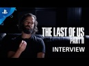 The Last of Us Part II Interview A New Look at the World of The Last of Us PS4