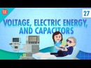 Voltage, Electric Energy, and Capacitors: Crash Course Physics 27