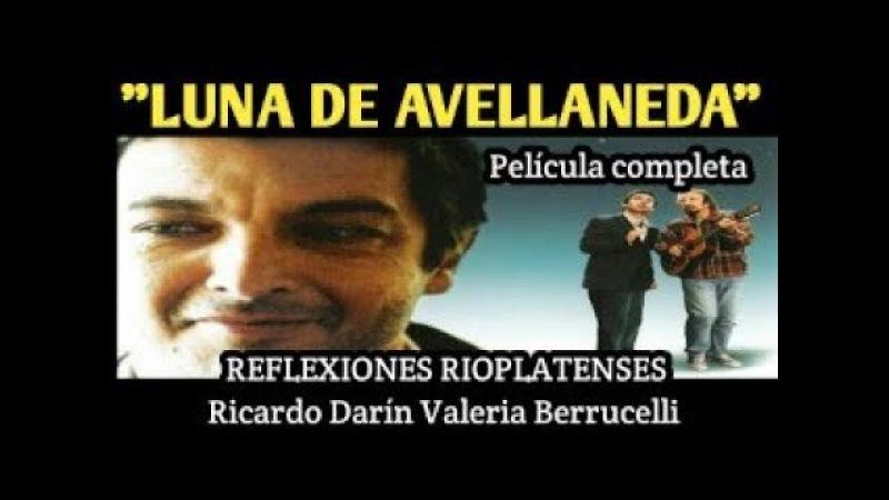 PELÍCULAS RIOPLATENSES LUNA DE AVELLANEDA (Ricardo Darín - Valeria Bertuccelli)