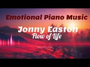 Emotional Piano Music - Royalty Free - Flow of Life by Jonny Easton