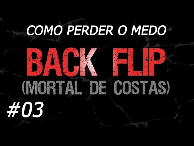 Como Perder o Medo de Saltos Mortais • Ep. 03: BACK FLIP (Mortal de Costas)