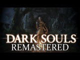 Dark Souls Remastered CONFIRMED INFO (Graphics, Multiplayer and much more!)