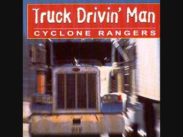 Cyclone Rangers - Truck Drivin Man